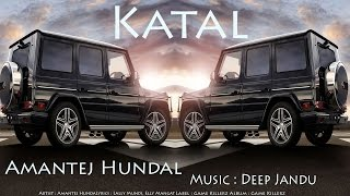 Katal [ Bass Boosted ] | Amantej Hundal Ft. Deep Jandu | Latest Punjabi Song 2017