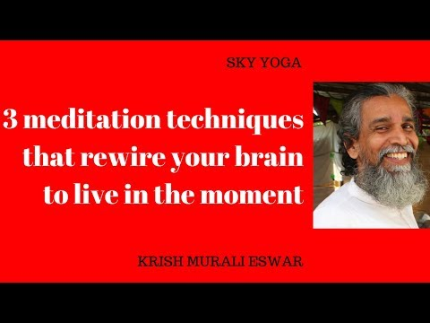3 meditation techniques that rewire your brain to live in the moment