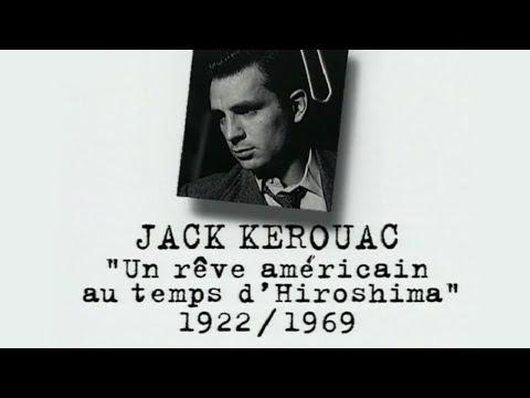 Jack KEROUAC – Un siècle d'écrivains : Un rêve américain à Hiroshima (DOCUMENTAIRE, 1996)
