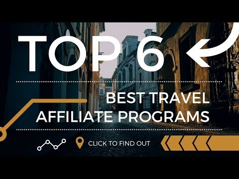 Top 6 best travel websites and affiliate programs for travelers and bloggers