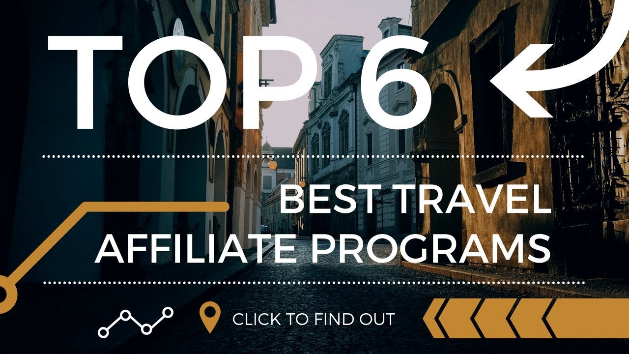 Top 6 best travel websites | Affiliate programs | Travelers and bloggers