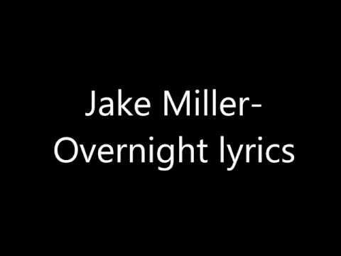 Jake Miller- Overnight Lyrics