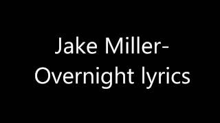 Gambar cover Jake Miller- Overnight Lyrics