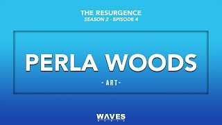 Perla Woods talks Her Art, Overcoming Depression, Working with Beyonce, Meditation, & More!