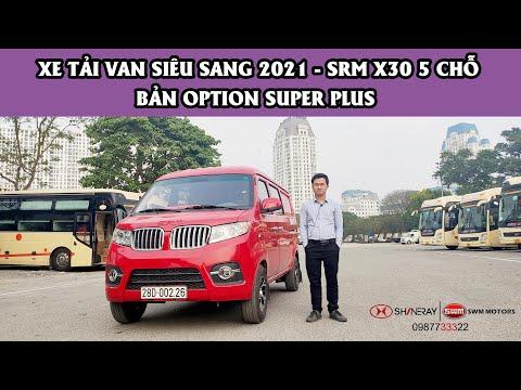Xe Tải Van Siêu Sang, SRM X30 5 Chỗ Phiên Bản Option Super Plus Siêu Chất 2021 - 0987733322