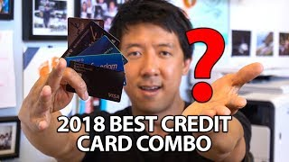 WHAT'S THE BEST CREDIT CARD COMBO NOW? | BEST CREDIT CARDS 2018
