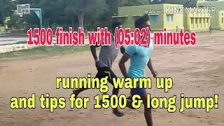 TNUSRB@ 1500 meter finish with in (05:02) minutes/ warm up for running and long jump