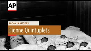 Dionne Quintuplets Born - 1934   Today In History   28 May 18