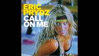 Eric Prydz - Call On Me (Radio Edit) (HD)