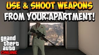 GTA 5 ONLINE - HOW TO USE & SHOOT WEAPONS INSIDE YOUR APARTMENT! KILL PEOPLE IN YOUR APARTMENT!