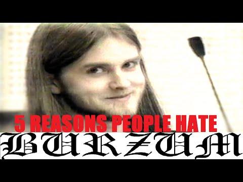 5 Reasons People Hate BURZUM