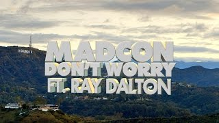 "Official Lyric Video – Madcon ""Don't Worry ft. Ray Dalton"""