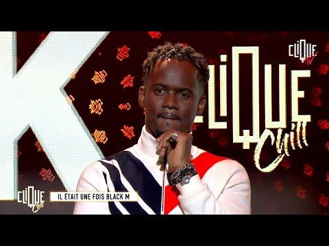 Youtube: Il était une fois Black M – Clique & Chill – CLIQUE TV