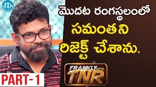 Rangasthalam Director Sukumar Interview Part #1 || Frankly With TNR