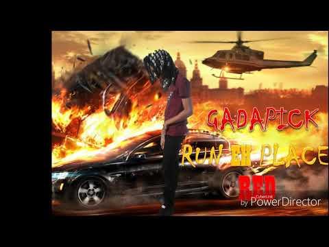 Gadapick- run the place red (born killer riddim)Nov 2017