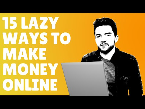 15 Easy Ways to Make Money Online if You're Lazy 2020