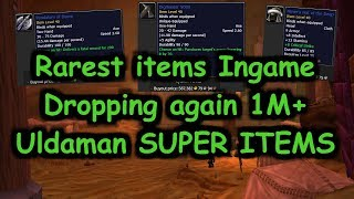 Uldaman SUPER ITEMS dropping again. Rarest items ingame.