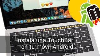 Cómo tener una TouchBar en el móvil Android