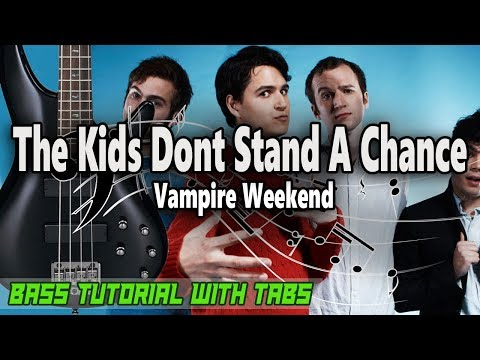 Vampire Weekend - The Kids Dont Stand A Chance - BASS Tutorial [With Tabs] - Play Along