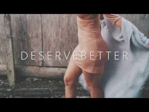Daze ~ Deserve Better