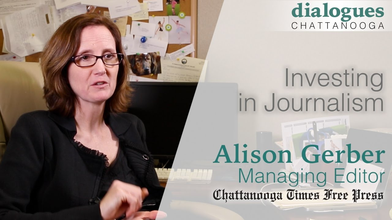 Alison Gerber - Investing in Journalism // Dialogues Chattanooga ...