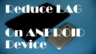 Reduce LAG on Android Device top 5 Tips /Tricks