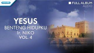 Yesus Benteng Hidupku - Ir. Niko (Audio full album)