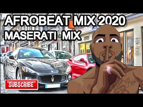 afrobeats-mix-2020 -maserati-mix -davido- -patoranking- dj-tunez- burna-boy- -wizkid- naija-mix-2020