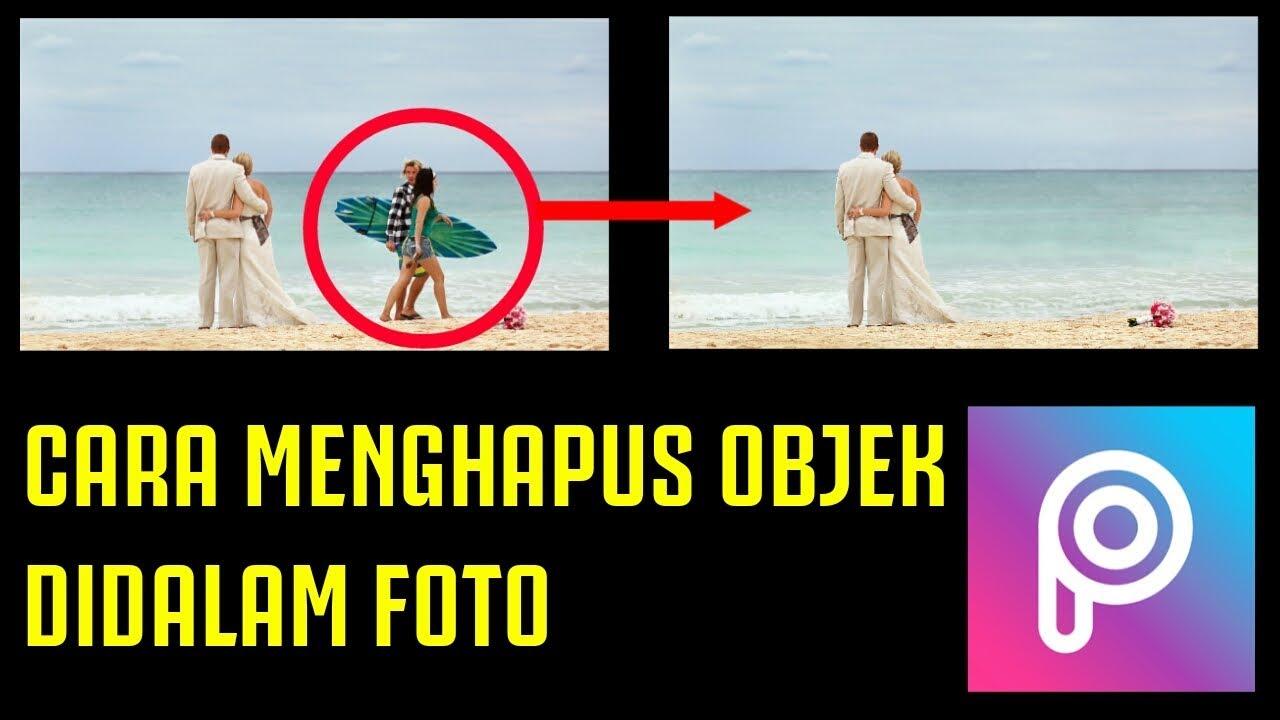 Cara Menghapus Objek Didalam Foto Picsart Youtube