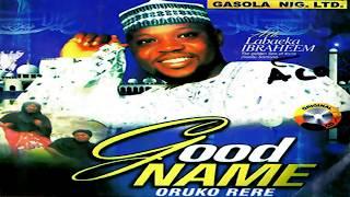 Good Name [Alh. Labaeka Ibraheem] - Latest Yoruba 2018 Music Video | Latest Yoruba Movies 2018