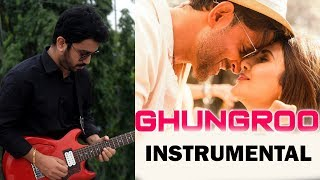 Ghungroo Toot Gaye Instrumental   War   Hrithik Roshan Tiger Shroff   Guitar Cover   KRS