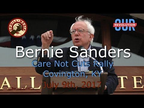 Bernie Sanders - Care Not Cuts Rally in Covington, KY - July 9th, 2017