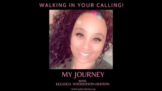 Walking in My calling-my Journey with Christ pt2