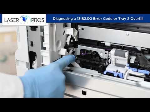 Diagnosing a 13 B2 D2 Error Code or Tray 2 Overfill - YouTube