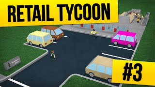 #3 Retail Tycoon - SO MANY CUSTOMERS (Roblox Retail Tycoon)