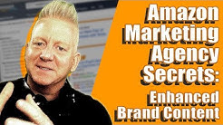 Amazon Marketing Agency Secrets: Enhanced Brand Content