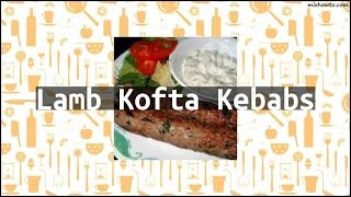 Recipe Lamb Kofta Kebabs