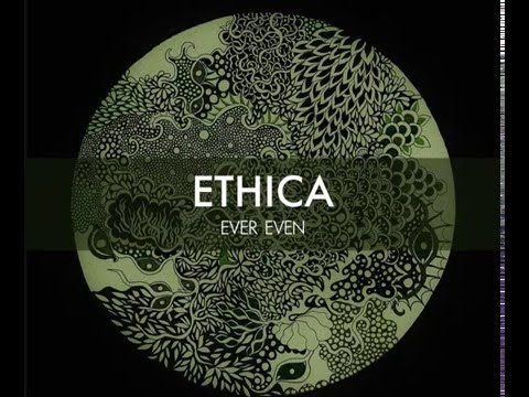 ETHICA - Ever Even