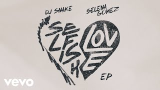 DJ Snake & Selena Gomez - Selfish Love (Acoustic Mix)