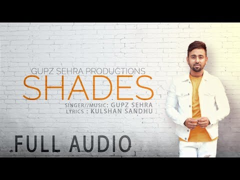 SHADES  Lyrical   GUPZ SEHRA  New Punjabi Song 2018