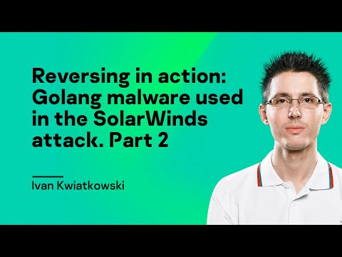 Reversing in action: Golang malware used in the SolarWinds attack. Part 2