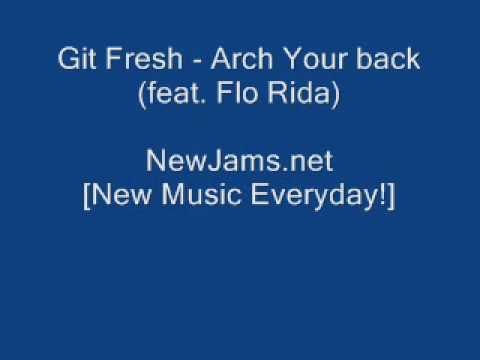 Git Fresh - Arch Your Back (feat. Flo Rida) (NEW 2010)