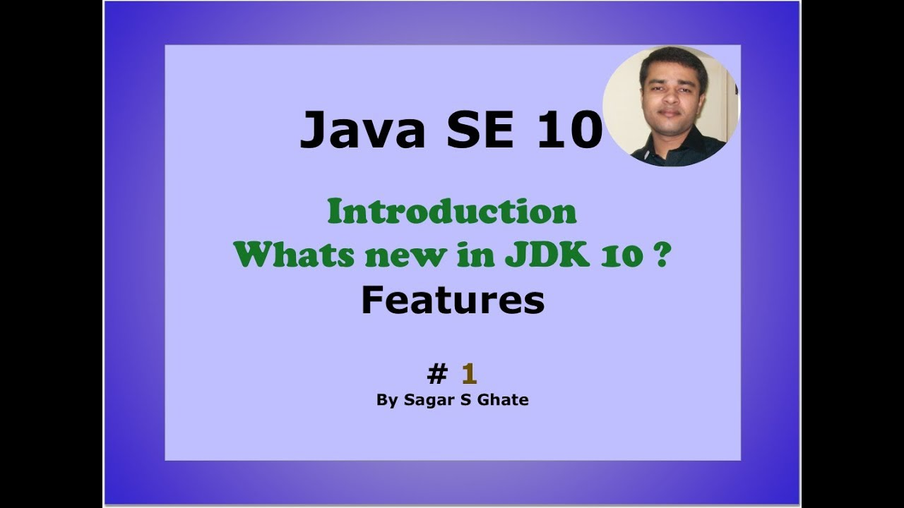 Java SE 10 Introduction & JDK 10 New Features