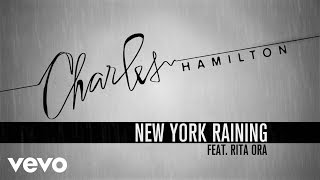Charles Hamilton - New York Raining (Lyric Video) ft. Rita Ora