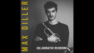 #1 - MAX DILLER with SAMUEL GAPP - Collaborative recording (preview)