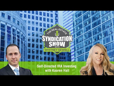 Self-Directed IRA Investing with Kaaren Hall