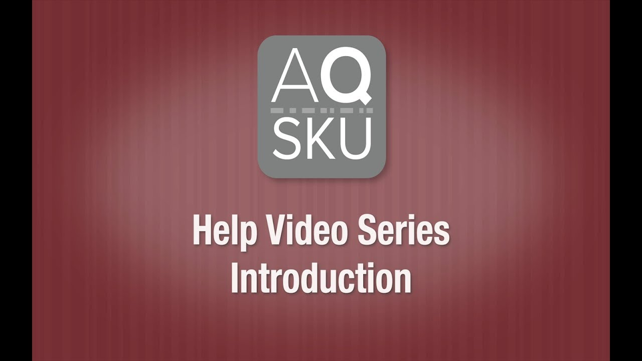 AQ SKU Help Series – Introduction