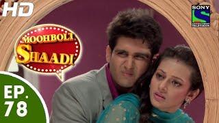 Mooh Boli Shaadi - मुह बोली शादी - Episode 78 - 18th June, 2015