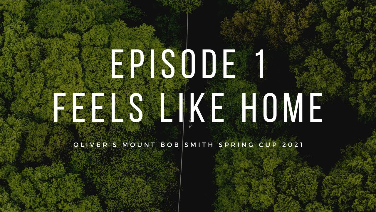 OLIVER'S MOUNT DOCUMENTARY 'FEELS LIKE HOME' EPISODE 1