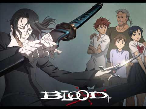 Blood+  Opening 4